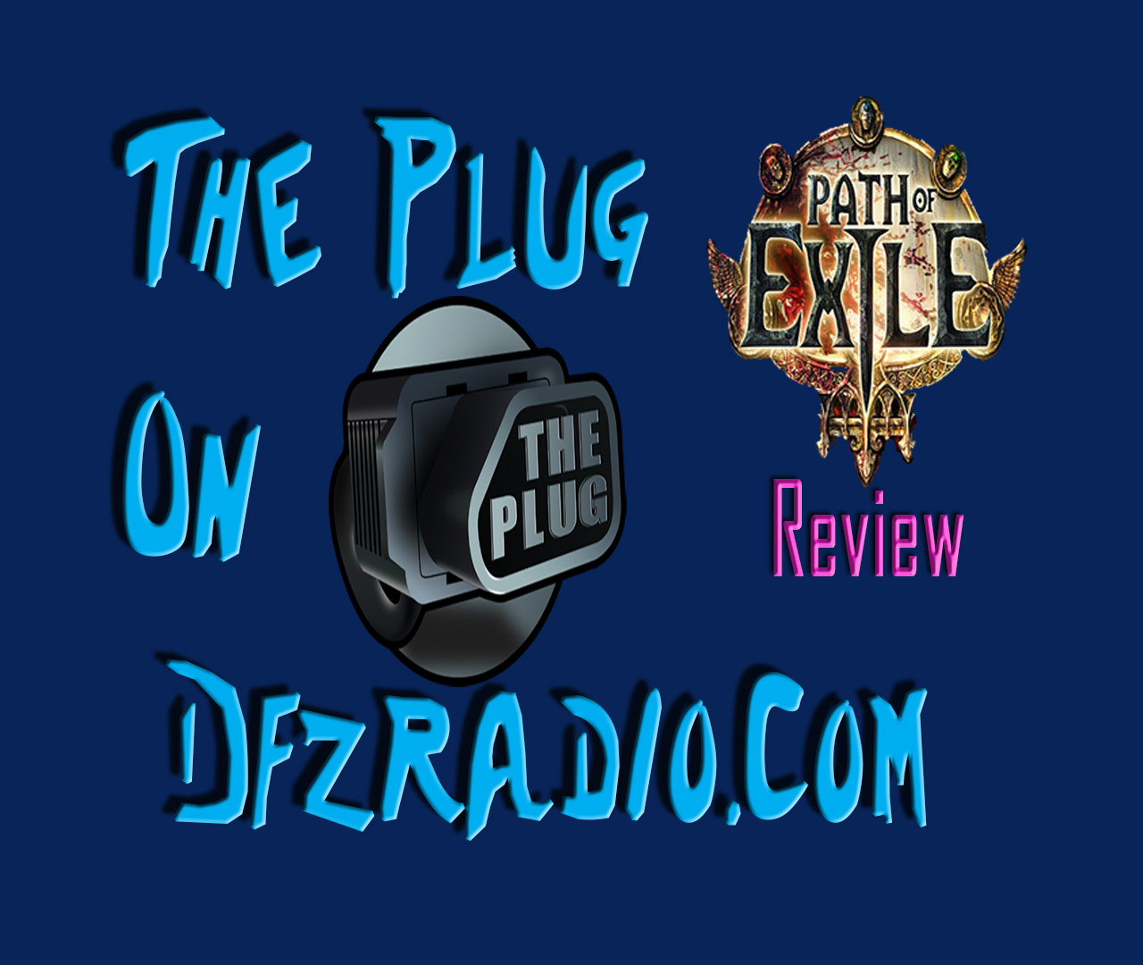 The Plug Ep #11 w/ Paths Of Exile game review 8-28-17