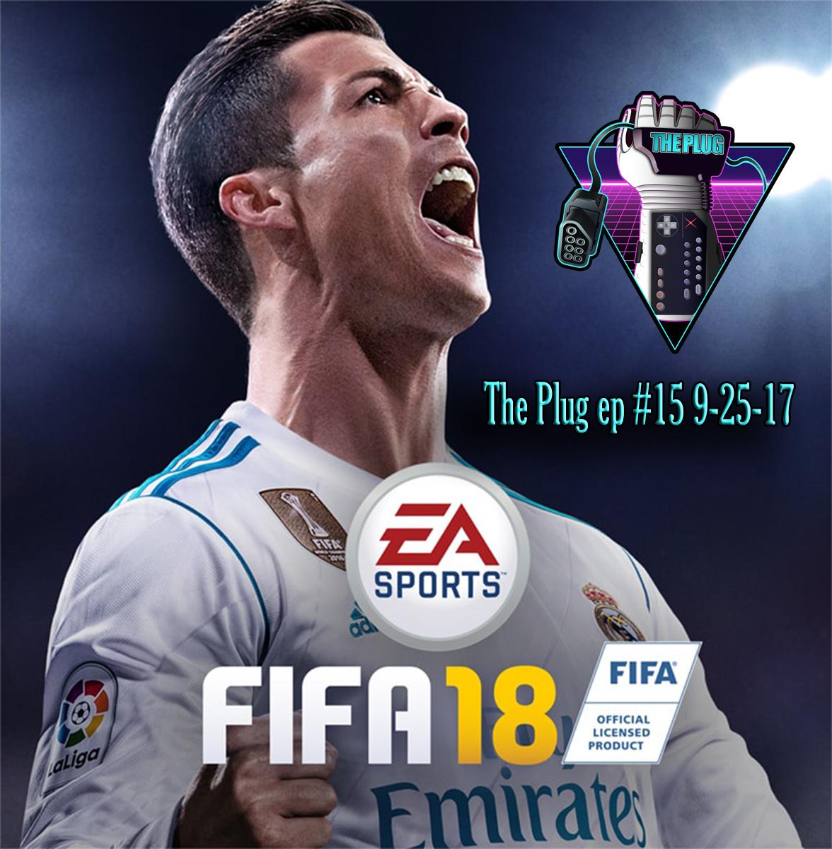 The Plug Ep #15 talking Fifa 18, Raiders of a broken planet, pubg vs epic 9-25-17